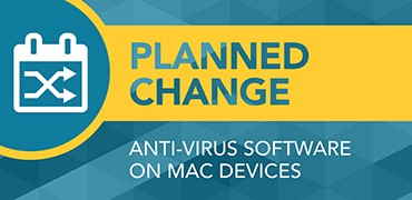 Planned change: Anti-Virus Software On Mac Devices