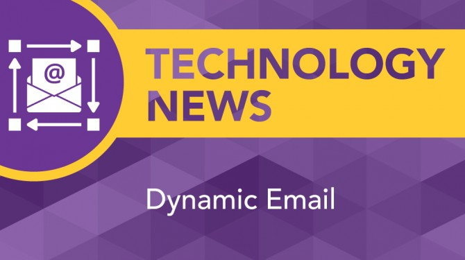 Technology News: Dynamic Email