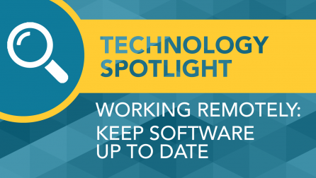 Technology Spotlight Working Remotely Keep Software Up To Date