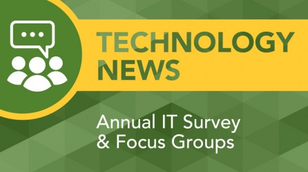 Technology news: Annual IT Survey and Focus Groups