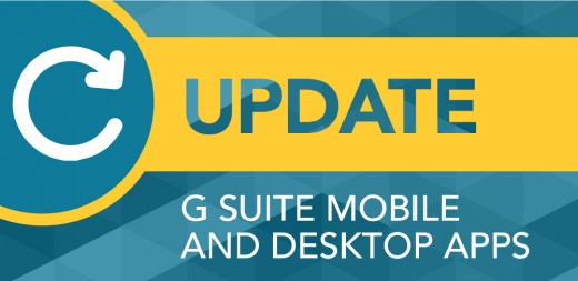 Update your G Suite Mobile and Desktop Apps