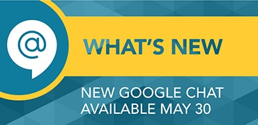 New Google Chat is Available on May 30